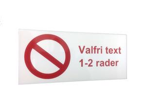 Forbudsskylt med egen text
