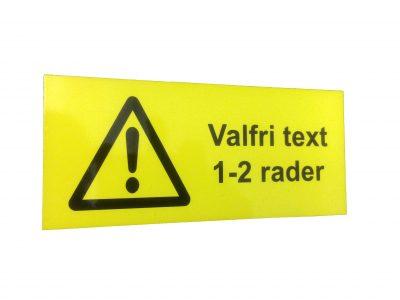 Varningsskylt egen text